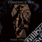 Comeback Kid - Wake The Dead cd musicale di Kid Comeback