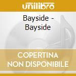 Bayside - Bayside cd musicale di Bayside