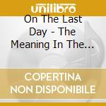 On The Last Day - The Meaning In The Static cd musicale di On the last day