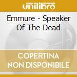 Emmure - Speaker Of The Dead cd musicale di Emmure