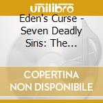 Eden's Curse - Seven Deadly Sins: The Acoustic Sessions cd musicale di Curse Eden's