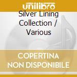 Silver lining collection cd musicale di Artisti Vari