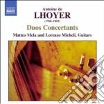 De Lhoyer Antoine - Duo Concertanti Op.31, Op.34 cd musicale di De lhoyer antoine