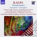 Kagel Mauricio - Szenario, Duodramen, Liturgien cd musicale di Mauricio Kagel