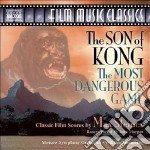 Max Steiner - The Son Of Kong / The Most Dangerous Game cd musicale di Max Steiner