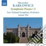 Mieczyslaw Karlowicz - Poemi Sinfonici, Vol.2 cd musicale di Mieczyslaw Karlowicz