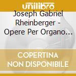 MUSICA PER ORGANO VOL.8                   cd musicale di Rheinberger joseph g