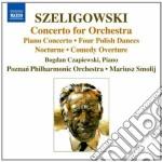 Szeligowski Tadeusz - Concerto Per Orchestra, Concerto Per Pianoforte, Comedy Overture, Notturno cd musicale di Tadeusz Szeligowski