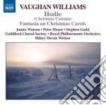 Vaughan Williams Ralph - Hodie, Fantasia On Christmas Carols cd musicale di Vaughan williams ral