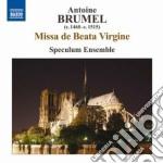 Brumel Antoine - Missa De Beata Virgine, Ave Virgo Gloriosa, Ave, Ancilla Trinitatis cd musicale di Antoine Brumel