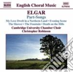Part-songs (musica corale) cd musicale di Edward Elgar
