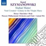 Szymanowski Karol - Stabat Mater, Veni Creator, Litania Alla Vergine Maria, Demeter, Penthesilea cd musicale di Karol Szymanowski