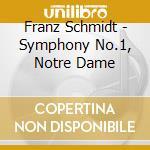 SINFONIA N.1, NOTRE DAME (ESTRATTI)       cd musicale di Franz Schmidt