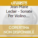 SONATE PER VIOLINO (INTEGRALE), VOL.2: S  cd musicale di Jean-marie Leclair