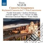 Mayr Simon - Concerto Bergamasco, Concerto Per Tastiera, Trio Concertante cd musicale di Simon Mayr