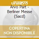 """Berliner messe cd musicale di Arvo PÃ""""rt"""