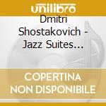 Jazz suite n.1 e n.2, the bolt (ballet s cd musicale di Dmitri Sciostakovic