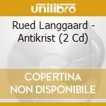 Antikrist cd musicale di Rued Langgaard