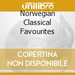 Norwegian Classical Favourites cd musicale di ARTISTI VARI