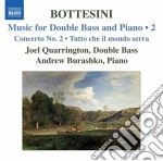 Bottesini Giovanni - Opere Per Contrabbasso E Pianoforte, Vol.2 cd musicale di Giovanni Bottesini