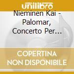 Nieminen Kai - Palomar, Concerto Per Clarinetto,