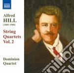 Hill Alfred - Quartetti Per Archi, Vol.2: Nn.4, 6, 8 cd musicale di Alfred Hill