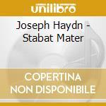 Haydn Franz Joseph - Stabat Mater cd musicale di HAYDN FRANZ JOSEPH
