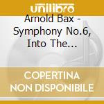 Bax Arnold - Sinfonia N.6, Into The Twilight, Summermusic cd musicale di BAX