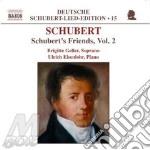Schubert Franz - Schubert's Friends Vol.2 cd musicale di SCHUBERT