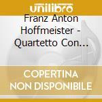 Hoffmeister Franz Anton - Quartetto Con Contrabbasso N.2, N.3, N.4 cd musicale di Hoffmeister franz an
