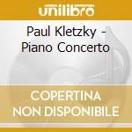 Kletzky Paul - Concerto Per Pianoforte, Brani Per Pianoforte cd musicale di Paul Kletzky