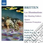 Britten - Les Illuminations, Our Hunting Fathers, 4 Chansons Francaises cd musicale di Benjamin Britten