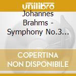Brahms Johannes - Sinfonia N.3 Op.90, Serenata N.2 Op.16 cd musicale di ARTISTI VARI