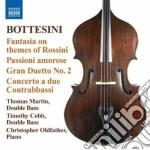 Bottesini Giovanni - Fantasia Su Temi Di Rossini, Passioni Amorose, Concerto A Due Contrabbassi cd musicale di Giovanni Bottesini