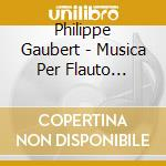 Complete works for flute 2 cd musicale di GAUBERT