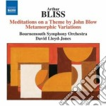 Arthur Bliss - Meditations On A Theme By John Blow, Metamorphic Variations cd musicale di Arthur Bliss