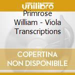 Primrose William - Viola Transcriptions cd musicale di William Primrose