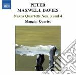 Maxwell Davies Peter - Naxos Quartets N.3, N.4 cd musicale di Maxwell davies peter