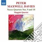 Maxwell Davies Peter - Naxos Quartet N.9, N.10 cd musicale di Maxwell davies peter