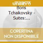 Ciaikovski Boris - Suites: Andersen Fairy Tales, The Swineherd, Galoshes Of Fortune cd musicale di Boris Ciaikovski