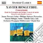 Benguerel Xavier - Concertante, Musica Per Percussioni E Archi, Concert De Tardor cd musicale di Xavier Benguerel