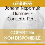 Violin concerto 09 cd musicale di HUMMEL JOHANN NEPOMUK