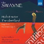 Swayne Giles - Stabat Mater, The Silent Land, Magnificat, Ave Verum Coprus, O Lulu cd musicale di Giles Swayne