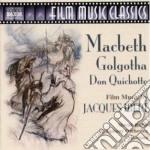 Jacques Ibert - Macbeth / Galgotha / Don Quichotte cd musicale di Jacques Ibert