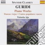 Jesus Guridi - Opere Per Pianoforte: Danzas Vejas, Cantos Populares Vascos, Vasconia cd musicale di JesÚs Guridi