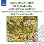 From byzantium to andalusia (musica e po cd musicale