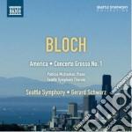 Bloch Ernest - America, Concerto Grosso N.1 cd musicale di Ernest Bloch