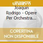 Complete orchestral works 8 cd musicale di RODRIGO