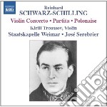 Schwarz-schilling Reinhard - Musica Per Orchestra Vol.2 - Concerto Per Violino, Partita, Polonaise cd musicale di Re Schwarz-schilling