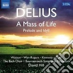 A mass of life, prelude and idyll cd musicale di Frederick Delius